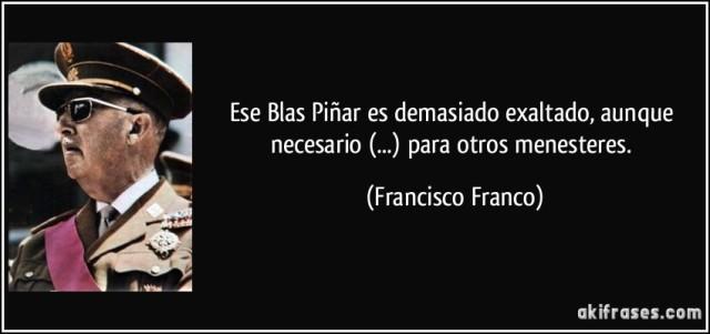 frase-ese-blas-pinar-es-demasiado-exaltado-aunque-necesario-para-otros-menesteres-francisco-franco-111940